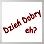 Dzien Dobry, eh? Angle Print