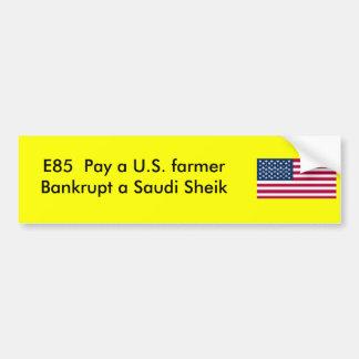 E85 - Bankrupt a Saudi Sheik Car Bumper Sticker