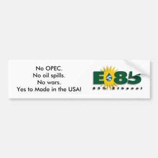 E85 - La ninguna OPEP, derrames de petróleo o guer Pegatina De Parachoque