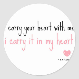 E. E. Cummings - Carry Your Heart Round Stickers