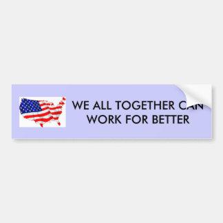 E.E.U.U.-bandera, TODOS JUNTOS PODEMOS TRABAJAR PA Pegatina Para Auto