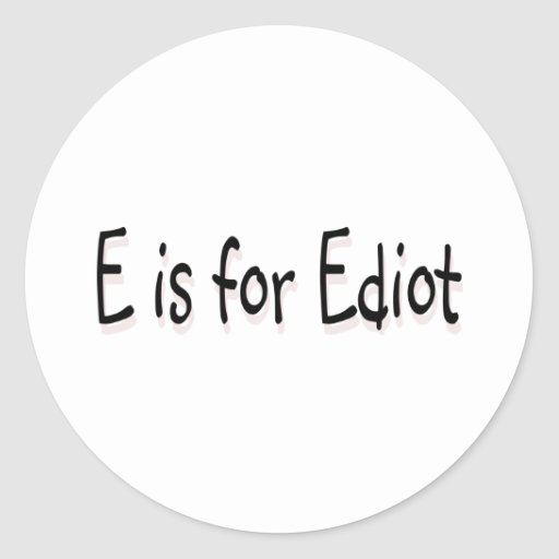 E está para Ediot Pegatina Redonda