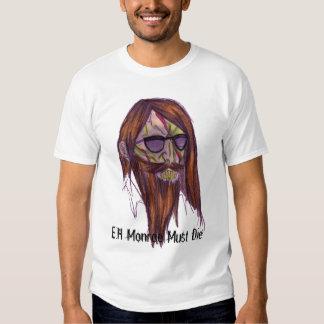 E.H Monroe Must Die T Shirt