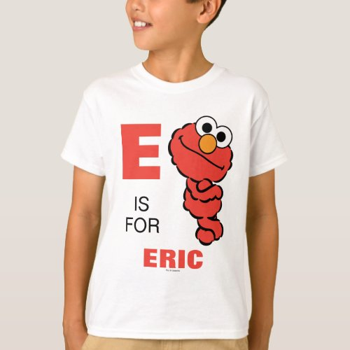 E is for Elmo  Add Your Name T_Shirt