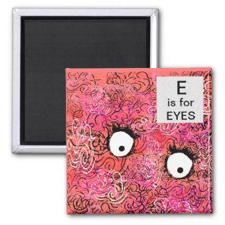 E is for EYES design Magnet