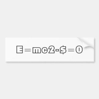 E=mc2-$=0 Car Bumper Sticker