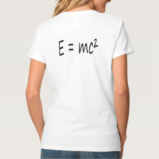 E=mc2 formula, T-shirt text front & Back