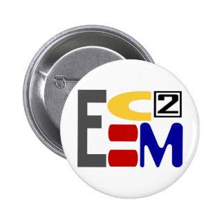 E=MC2 PIN REDONDO DE 2 PULGADAS