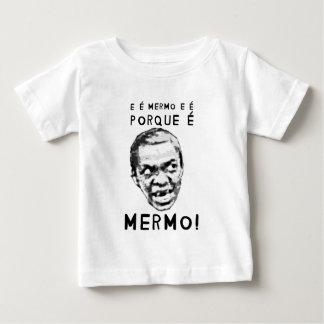 É PORQUE É, NINGUÉM QUER CALABORÁ! BABY T-Shirt