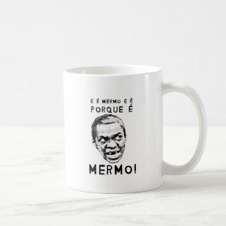 É PORQUE É, NINGUÉM QUER CALABORÁ! COFFEE MUG
