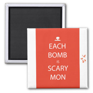 Each Bomb is Scary Mon Magnet
