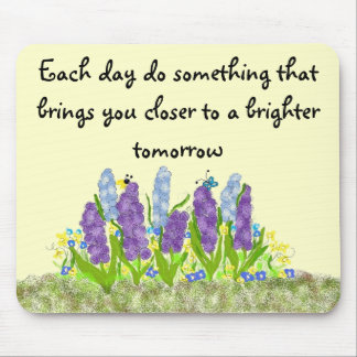 Each day do something that bri... mouse pad