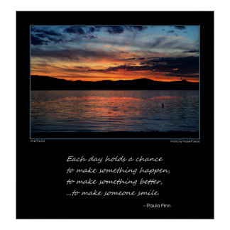Each day holds a chance to make something happen.. poster