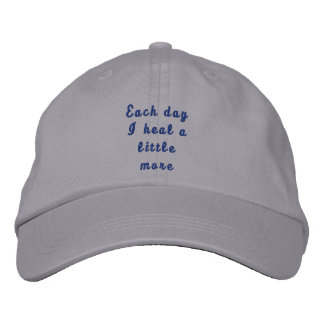 Each day I heal a little more Embroidered Baseball Cap