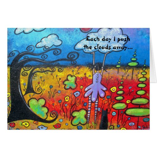 Each Day I Push The Clouds Away All Occasion Card