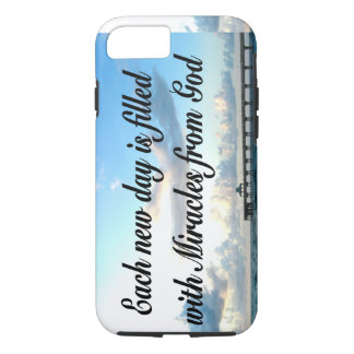 EACH DAY IS A MIRACLE FROM GOD iPhone 7 CASE
