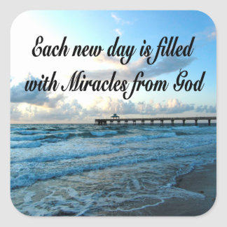 EACH DAY IS A MIRACLE FROM GOD SQUARE STICKER