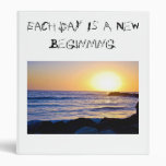 Each Day Is A New Beginning Binders