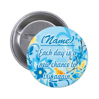 Each Day is a New Chance Pinback Button
