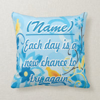 Each Day is a New Chance Throw Pillow