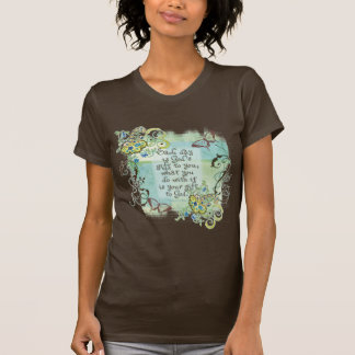 Each Day is God's Gift to You, Woman's T-shirt