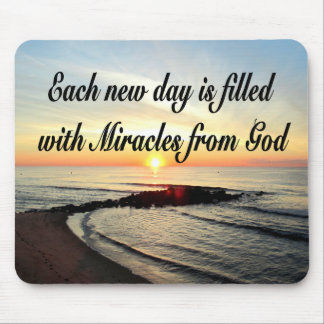 EACH DAY IS MIRACLES FROM GOD MOUSE PAD