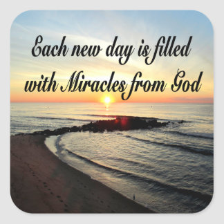 EACH DAY IS MIRACLES FROM GOD SQUARE STICKER