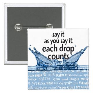 Each drop counts pin cuadrado