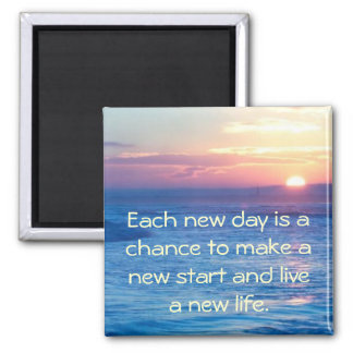 """Each new day..."" magnet"