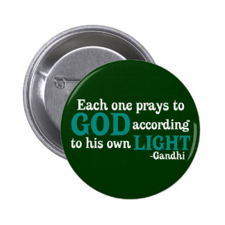 Each One Prays To God According To His Own Light Pinback Button