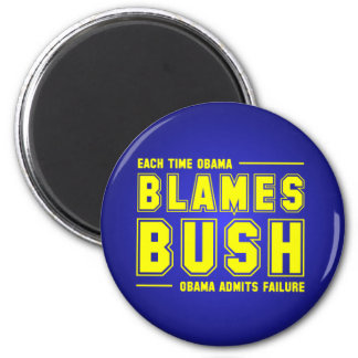 Each Time Obama Blames Bush 2 Inch Round Magnet