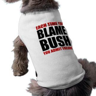 Each Time You Blame Bush Dog Tee