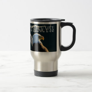 Eagle at Attention; Happy Birthday Travel Mug