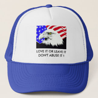 eagle_flag, LOVE IT OR LEAVE ITDON'T ABUSE IT ! Trucker Hat