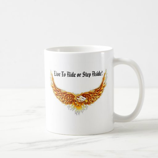 Eagle winged, Live To Ride or Step Aside! Classic White Coffee Mug