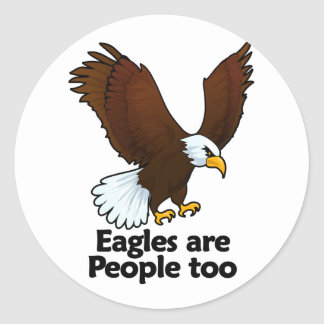 Eagles are People too Classic Round Sticker