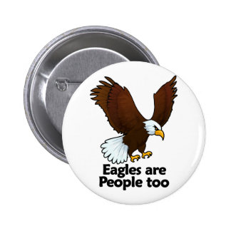 Eagles are People too Pinback Button