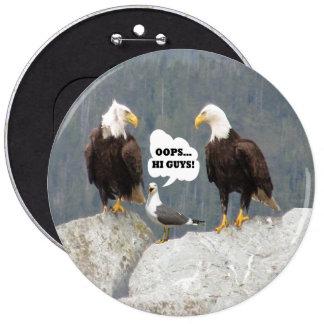 Eagles divertido y botón redondo Pin-Detrás de la Pin Redondo De 6 Pulgadas