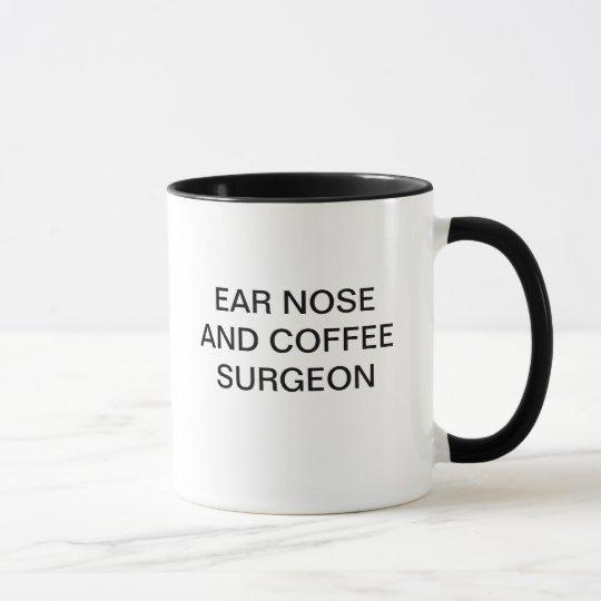 EAR NOSE AND COFFEE SURGEON MUG