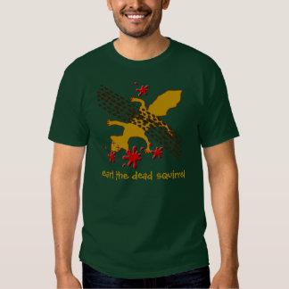 earl the dead squirrel T-Shirt