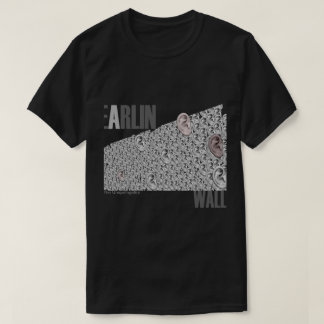 Earlin Wall - Funny, whacky, unapologetic T-Shirt
