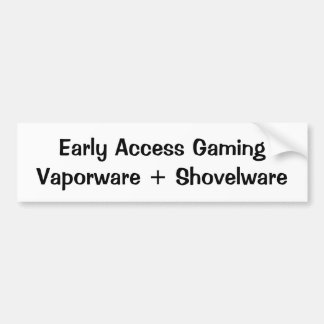 Early Access Gaming: Vaporware + Shovelware Bumper Sticker