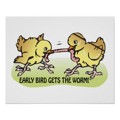 Early Bird Gets The Worm Print
