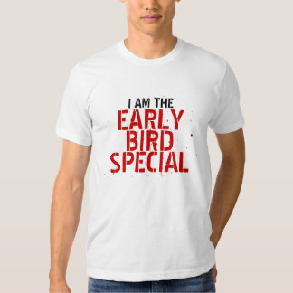 EARLY BIRD SPECIAL TEE SHIRTS