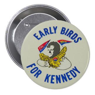 Early Birds for (Joe) Kennedy Pinback Button