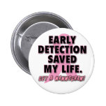 Early Detection Saves Lives Breast Cancer Design Button