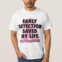 Early Detection Saves Lives Breast Cancer Design T-Shirt