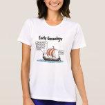 Early Genealogy Cartoon T-shirts