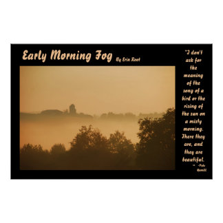 Early Morning Fog, By Erin Root Poster
