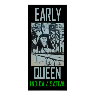 EARLY QUEEN INDICA SATIVA POSTER